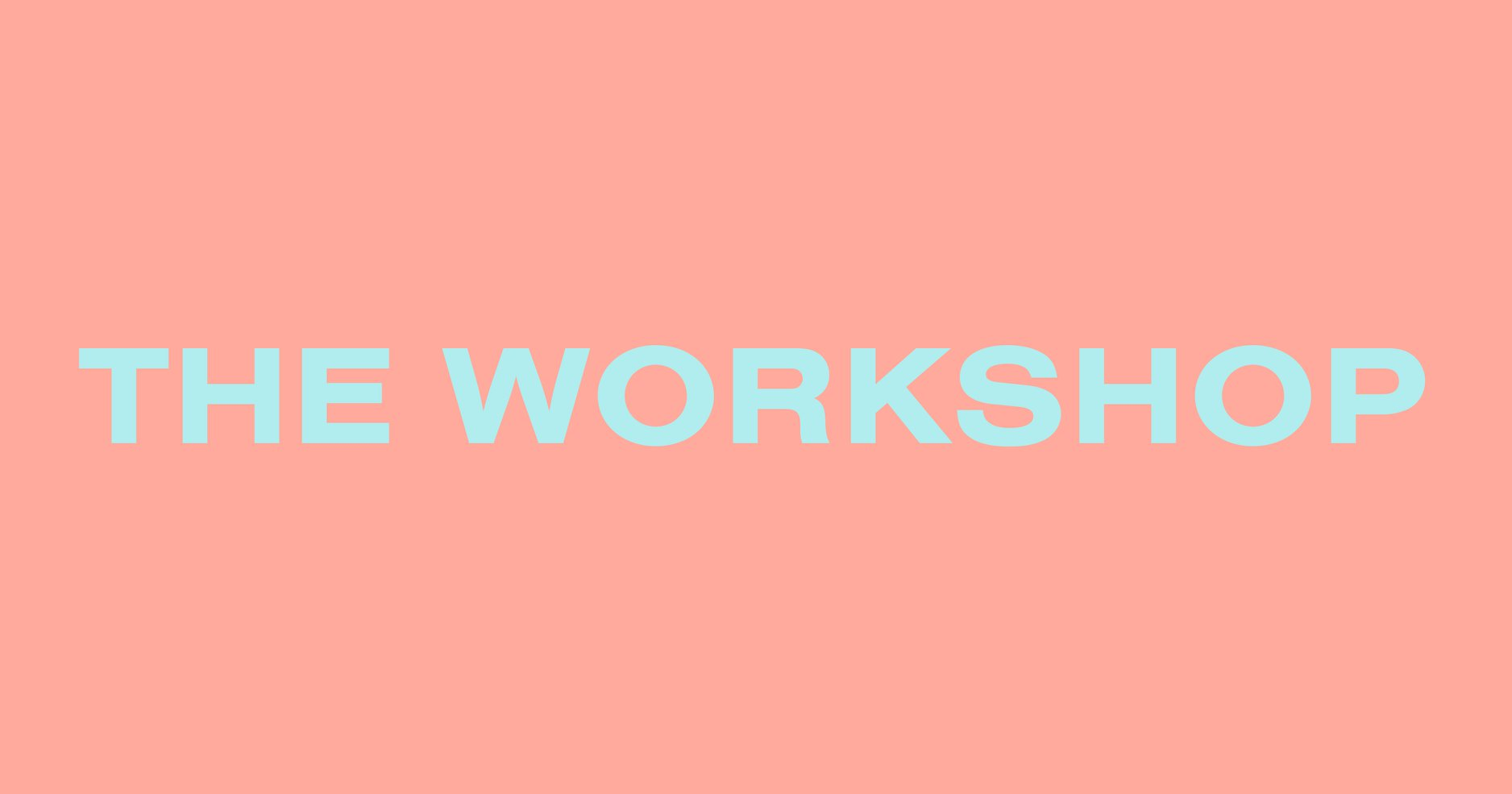 The Workshop // Show