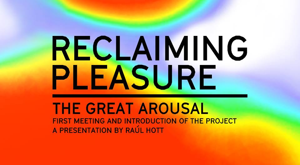 Reclaiming Pleasure: The Great Arousal. Presentation And Meeting