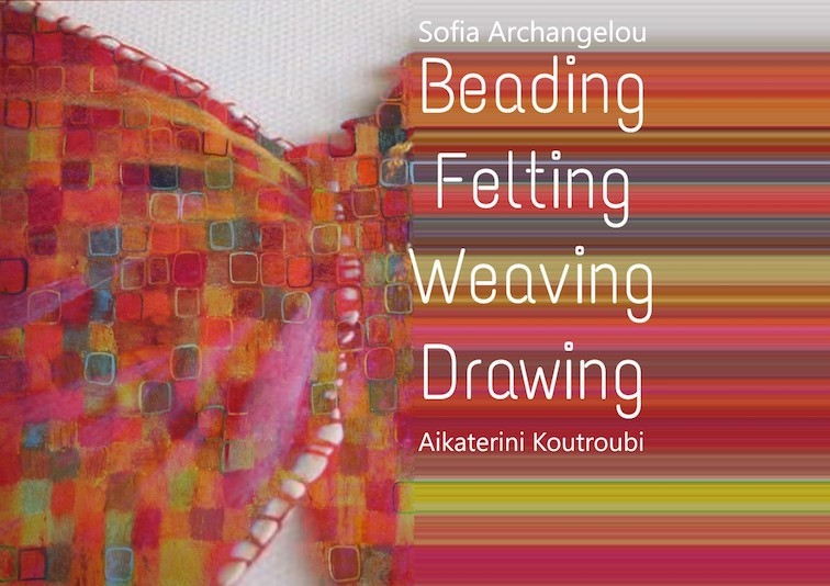 Beading, Felting, Weaving, Drawing