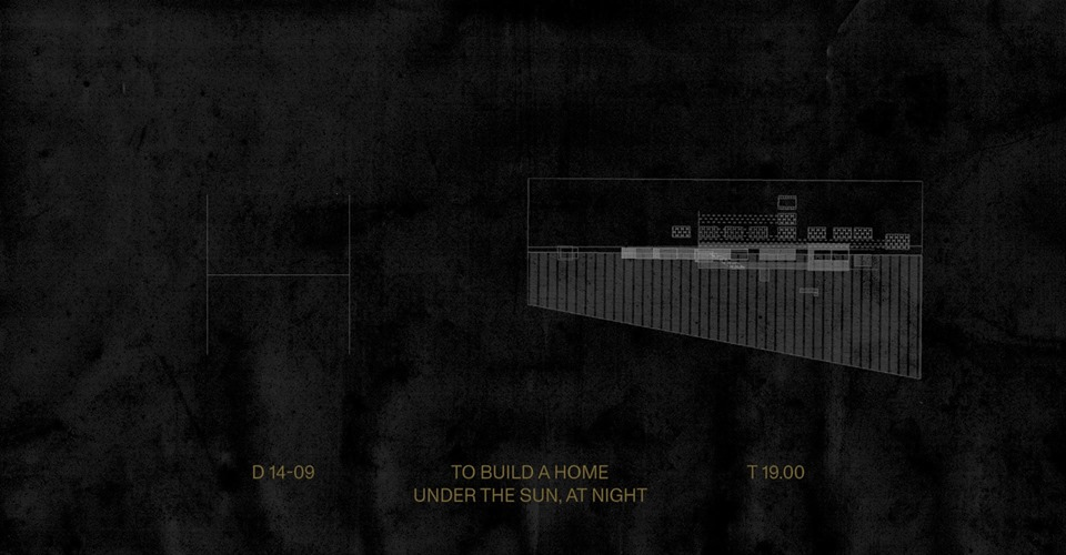 To build a home under the sun, at night.