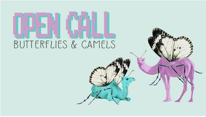 Butterflies and Camels - Open Call
