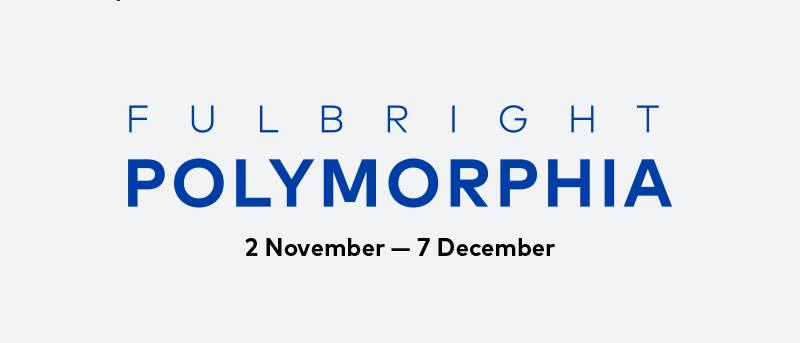 Fulbright Polymorphia